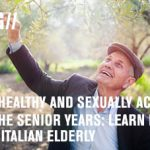Vital, healthy and sexually active into the senior years: Learn from these Italian elderly