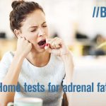 Home tests for adrenal fatigue